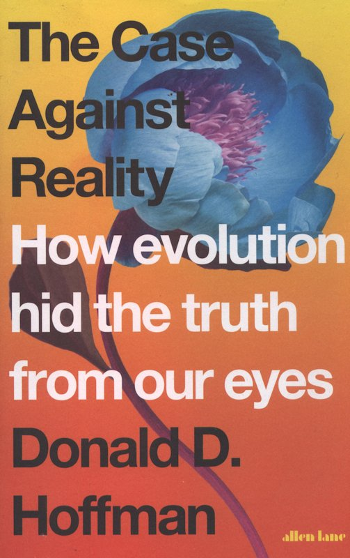 The Case Against Reality Donald D Hoffman